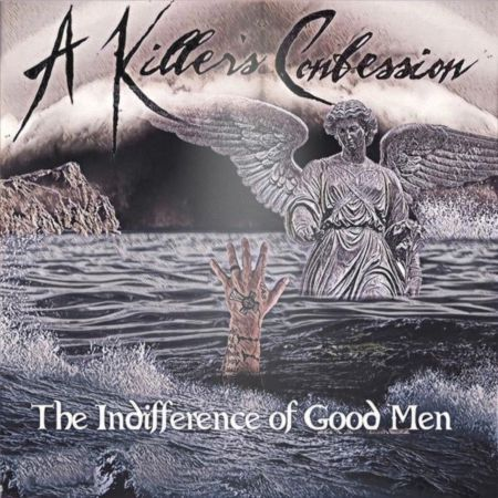 A Killer's Confession - The Indifference of Good Men (2019)_cover