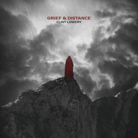 Clint Lowery - Grief & Distance [EP] (2020)_cover