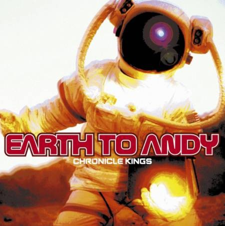 Earth To Andy - Chronicle Kings (1999)_cover