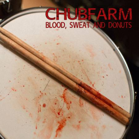 Chubfarm - Blood Sweat And Donuts [EP] (2005)_cover