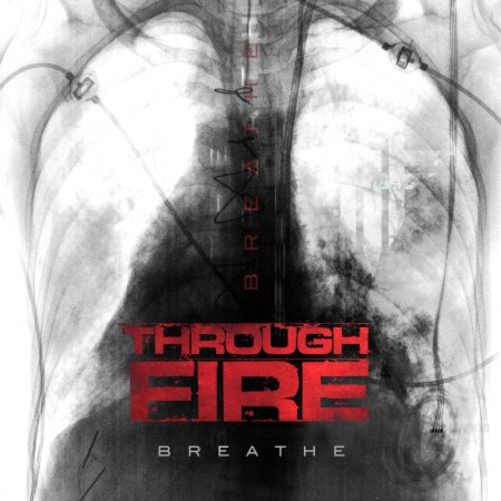 Through Fire - Breathe [Deluxe Edition] (2017)_cover
