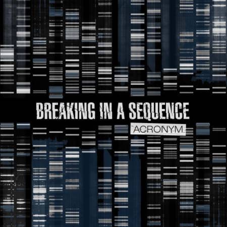 Breaking In A Sequence - Acronym [EP] (2021)_cover