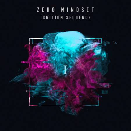 Zero Mindset - Ignition Sequence I [EP] (2020)_cover