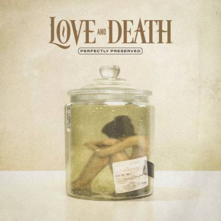 Love And Death - Perfectly Preserved (2021)_cover